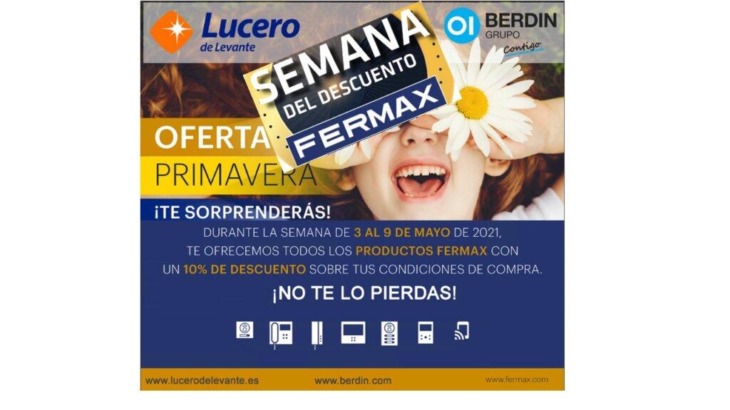 Fermax Del 3 al 7 de mayo del 2021 , solo en Lucero de Levante, consigue un 10% de  descuento sobre tus condiciones de compra
